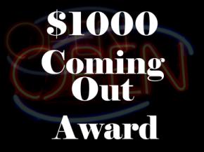 $1000 Coming OutAward